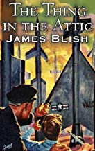 The Thing in the Attic by James Blish, Science Fiction, Fantasy