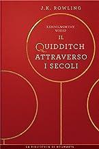 Il Quidditch Attraverso I Secoli (I libri della Biblioteca di Hogwarts Vol. 2)