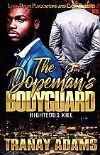 The Dopeman's Bodyguard: Righteous Kill