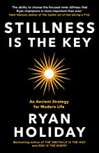 Stillness is the Key: An Ancient Strategy for Modern Life (The Way, the Enemy and the Key) (English Edition)