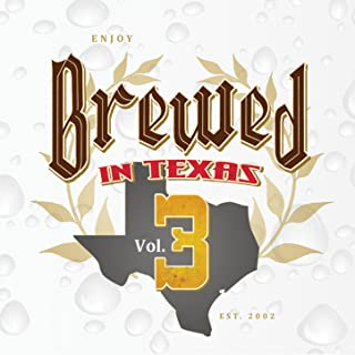 Brewed In Texas, Vol. 3