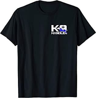 K-9 Handler Police T-Shirt LEO Off Duty Cops Law Enforcement