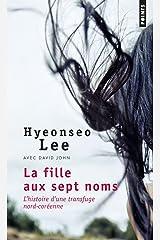 La fille aux sept noms : L'histoire d'une transfuge nord-coréenne Pocket Book