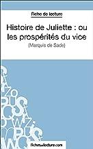Histoire de Juliette : ou les prospérités du vice: Analyse complète de l'oeuvre (French Edition)