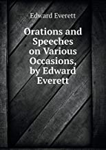 Orations and Speeches on Various Occasions, by Edward Everett