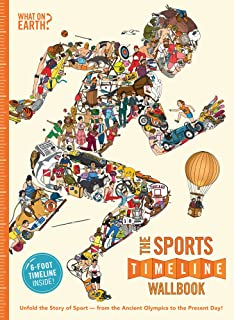 The Sports Timeline Wallbook: Unfold the Story of Sport a from the Ancient Olympics to the Present Day!