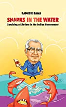 Sharks in the Water: Surviving a Lifetime in the Indian Government