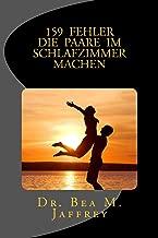 159 Fehler Die Paare Im Schlafzimmer Machen: Und Wie Man Sie Vermeidet (German Edition)