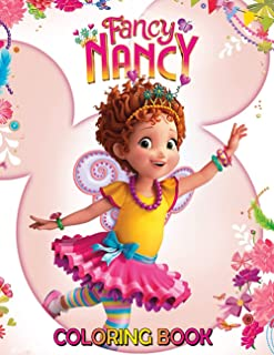 Fancy Nancy Coloring Book: Interesting coloring book suitable for all ages, helping to reduce stress after studying, worki...