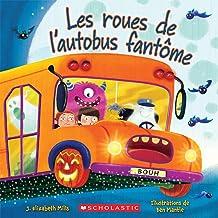Les Roues de l'Autobus Fant?me (French Edition)