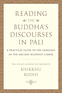 Reading the Buddha's Discourses in Pali: A Practical Guide to the Language of the Ancient Buddhist Canon