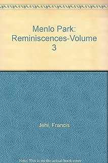 Menlo Park: Reminiscences, Volume 3