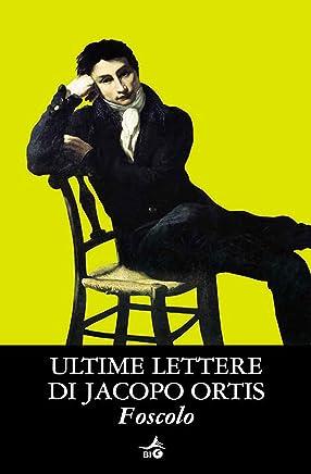Ultime lettere di Jacopo Ortis (Biblioteca Ideale Giunti)