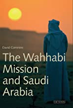 The Wahhabi Mission and Saudi Arabia (Library of Modern Middle East Studies)