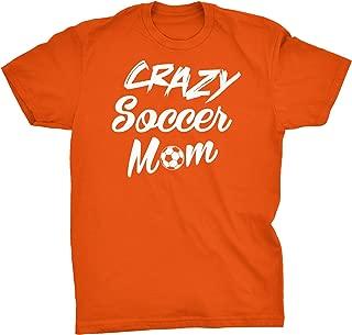 Crazy Soccer Mom - Funny Youth Soccer Mom T-Shirt