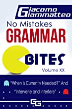 """No Mistakes Grammar Bites, Volume XX : """"When Is Currently Needed?"""" And """"Intervene and Interfere"""""""