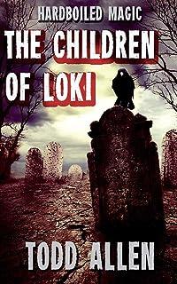 The Children of Loki: A Hardboiled Magic Adventure
