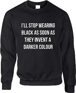 Novelty Goth Jumper I'll Stop Wearing Black. Joke