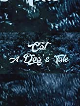 Cat a Dog's Tale