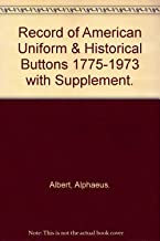 Record of American Uniform & Historical Buttons 1775-1973 with Supplement.