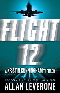 Flight 12: A Kristin Cunningham Thriller (Flight 12 Begins Series Book 1) (English Edition)