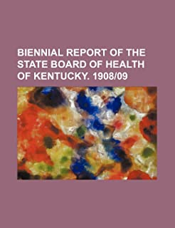 Biennial Report of the State Board of Health of Kentucky. 1908-09