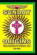 Sunday Origins: Sun Worship's Special Day