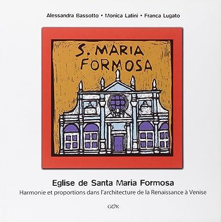 Eglise de Santa maria Formosa. Harmonie et proportions dans larchitecture de la Renaissance à Venise