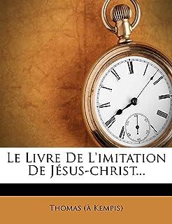 Le Livre de L'Imitation de J Sus-Christ...