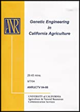 Genetic Engineering in California Agriculture (Explains the Science, Outlining the uses in Food Crops and More)