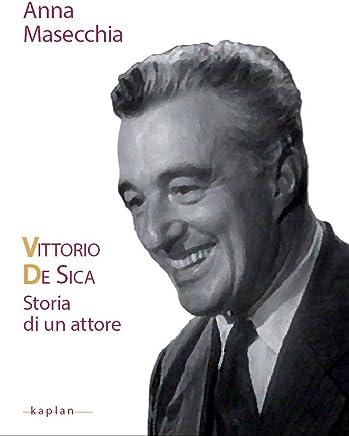 Vittorio De Sica: Storia di un attore (Attori)