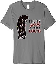 Pretty Girls Got It Loc'd - Sisterlocks or Locs  Premium T-Shirt