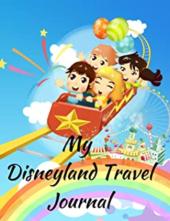 My Disneyland Travel Journal: A Rainbow Rides Theme Fun Kids Vacation Activity Guide Book Planner Diary Notebook Log Organizer for Children with ... Memories, Daily Experiences for Boys, Girls