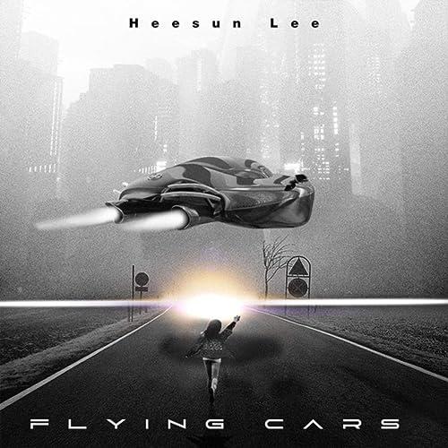 HeeSun Lee - Flying Cars (2019)