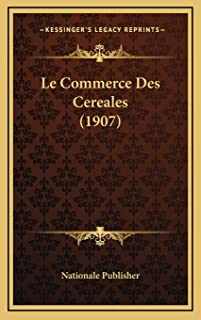 Le Commerce Des Cereales (1907)