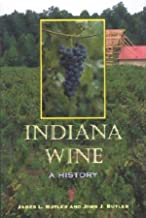 Indiana Wine: A History (Wines and Wineries)