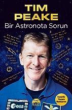 Bir Astronota Sorun: Uzayda Yaşam Rehberim