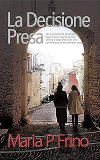 La Decisione Presa (Italian Edition)