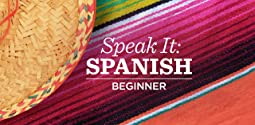 Speak It: Spanish - Beginner