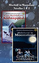 Mischief in Moonstone Series, Novellas 1 and 2