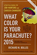 What Color Is Your Parachute? 2015: A Practical Manual for Job-Hunters and Career-Changers