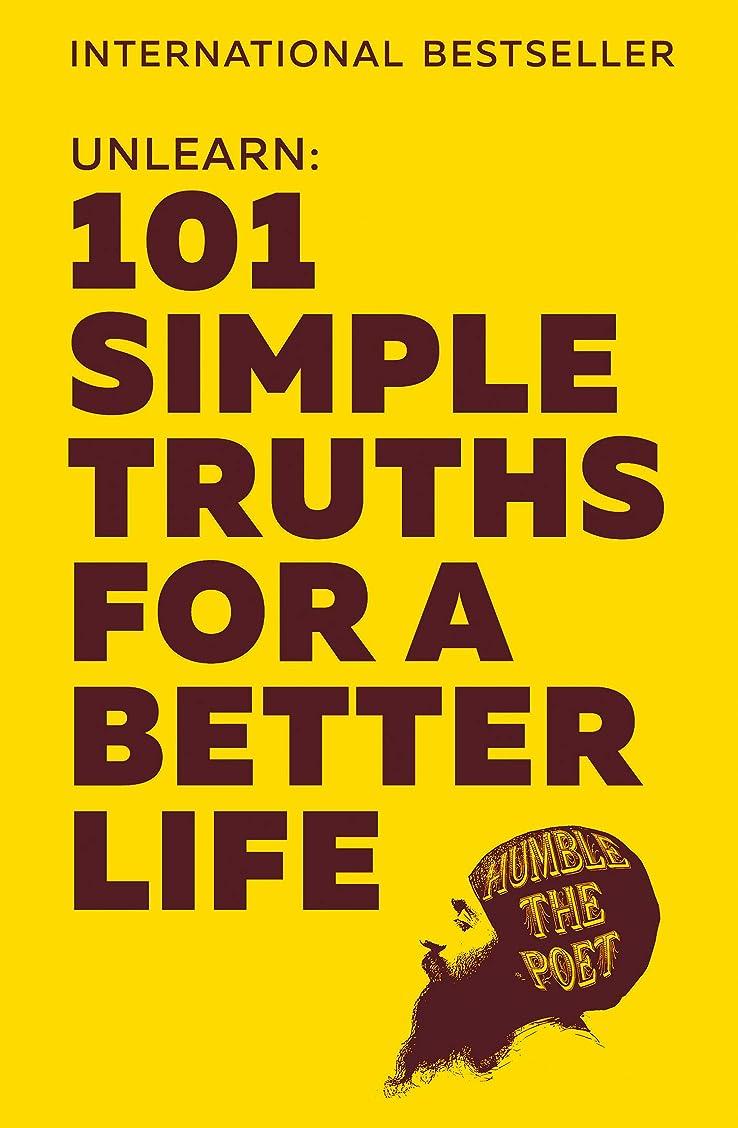 日帰り旅行に警戒若さUnlearn: 101 Simple Truths for a Better Life (English Edition)
