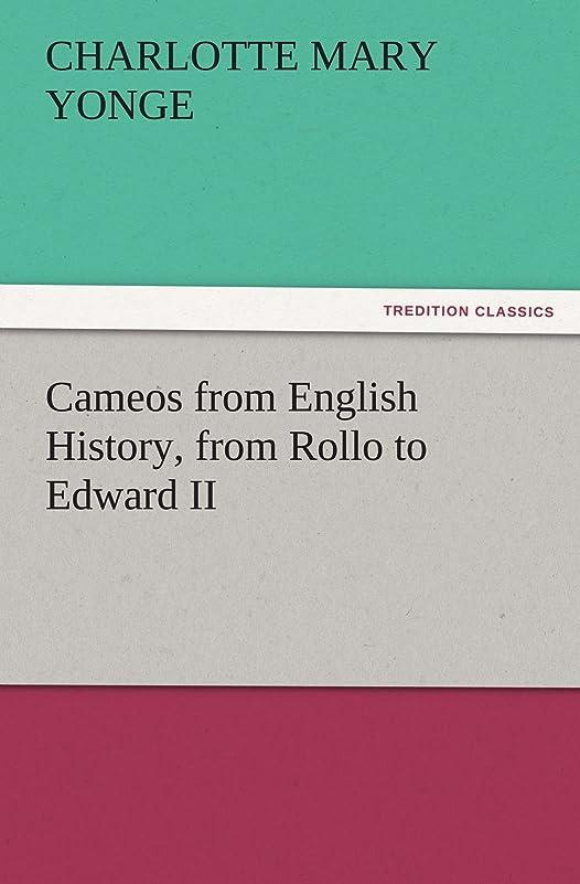 聖歌ヒロイック壊すCameos from English History, from Rollo to Edward II (TREDITION CLASSICS)