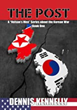 "The Post (A ""Nelson's Men"" Series about the Korean War) Book 1)"