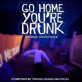 Best go home you re drunk original Reviews