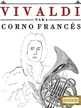 Vivaldi para Corno Francés: 10 Piezas Fáciles para Corno Francés Libro para Principiantes (Spanish Edition)