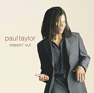 paul taylor steppin out