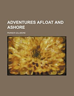 Adventures Afloat and Ashore (Volume 2)