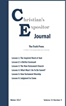 Christian's Expositor Journal: The Truth Frees: A New Correspondence Course (2017 Book 4)