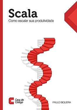 Scala: Como escalar sua produtividade (Portuguese Edition)